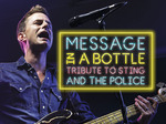 Message in a Bottle – A Tribute to Sting and The Police artist photo