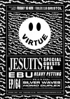 Flyer thumbnail for Virtue: Jesuits, E B U, Heavy Petting, EP/64, Silver Waves, Homo Duplex