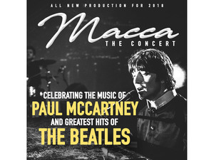 Macca: The Concert - Celebrating The Music of Paul McCartney and The Greatest Hits of The Beatles artist photo