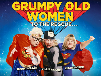 Grumpy Old Women Live: To The Rescue: Grumpy Old Women Live picture